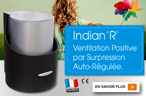 INDIAN'R® Ventilation Positive par Surpression Auto-Régulée